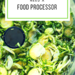 Why you NEED a food processor (10 reasons)